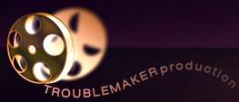 TroubleMaker production